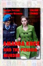 Amanda Knox and the Perugia Murder