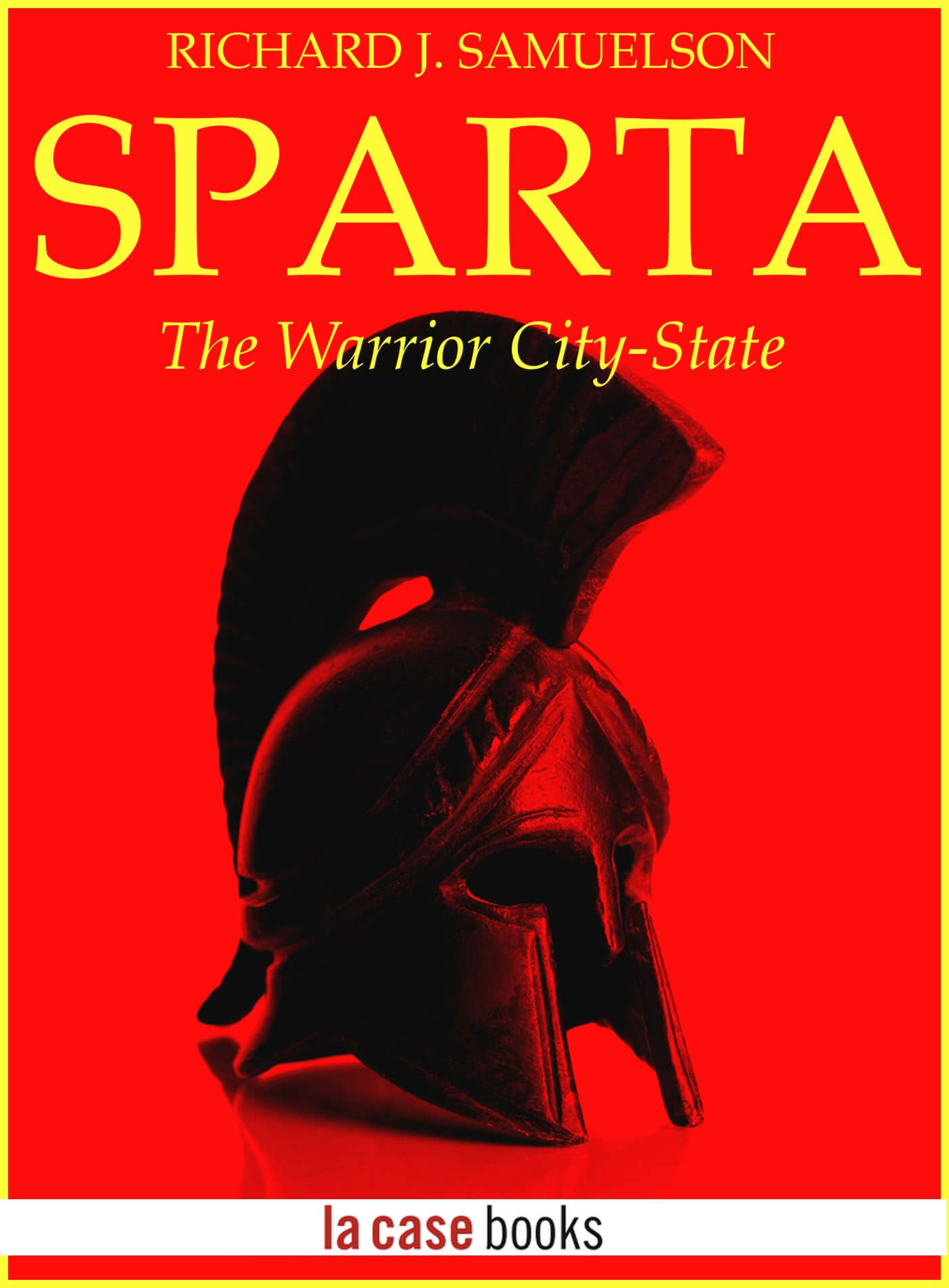 Sparta. The Warrior City State