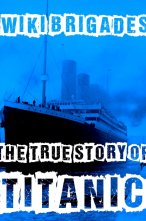 The True Story of Titanic